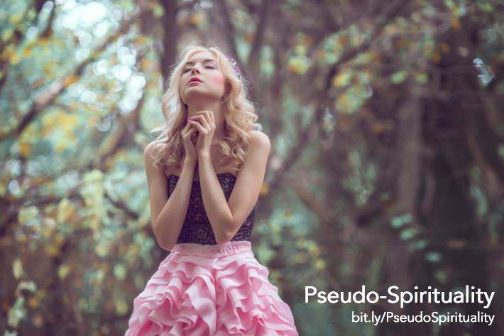 pseudo spirituality